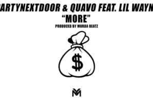Lil Wayne Feat. PARTYNEXTDOOR & Quavo – More (Prod by Murda Beatz)