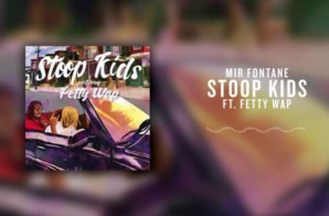 Mir Fontane – Stoop Kids ft. Fetty Wap