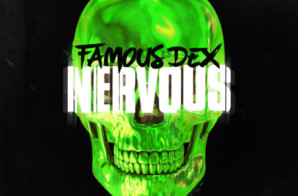 Famous Dex – Nervous feat. Lil Baby, Jay Critch & Rich the Kid