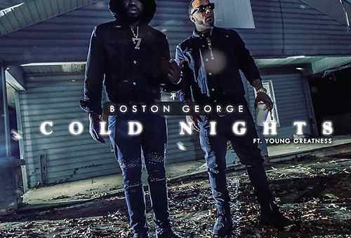 Boston George x Young Greatness – Cold Nights (Video)