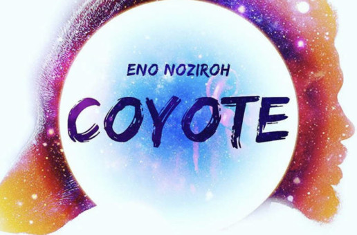 Eno Noziroh – Coyote (Album Stream)