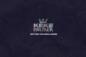 Keke Palmer – Better to Have Loved (Video)