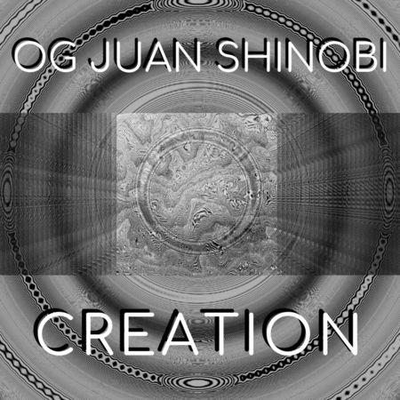 450x450bb-1 OG Juan Shinobi - Creation (Album)