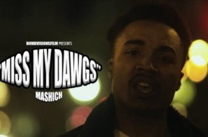 "Mashich – ""Miss My Dawgs"" (Video)"