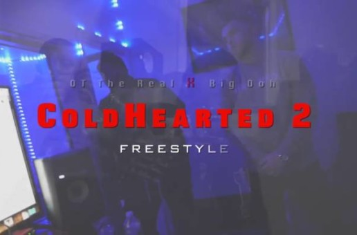 "OT the Real x Big Ooh! – ""Cold Hearted 2 Freestyle"" (Video by J Tech)"