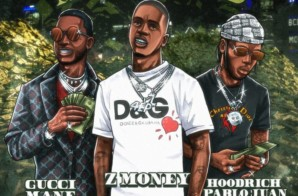 Z Money – Millions ft. Gucci Mane & Hoodrich Pablo Juan (Prod by IzzeTheProducer)