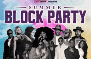 Live Nation Urban Announces 2019 R&B Summer Block Party Festival Series w/ Jill Scott, Anthony Hamilton, Boyz II Men, Mase & More!