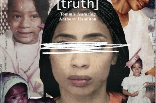Tommie x Anthony Hamilton – Truth (Video)