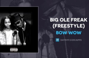 Bow Wow – Big Ole Freak (Freestyle)