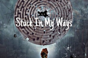 DatBuhlSir – Stuck In My Ways (Mixtape)