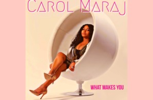 "Nicki Minaj's Mother, Carol Maraj, Releases Inspirational Single ""What Makes You"""