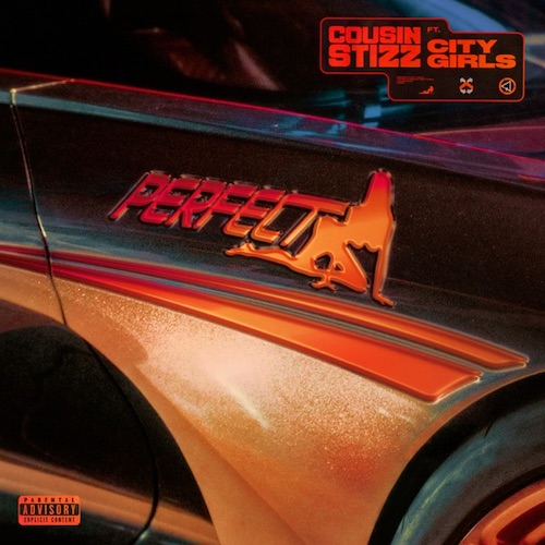 cousin-stizz-city-girls-perfect Cousin Stizz - Perfect Ft. The City Girls