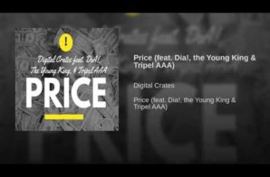 Digital Crates – Price ft Dia!, The Young King & Tripel AAA