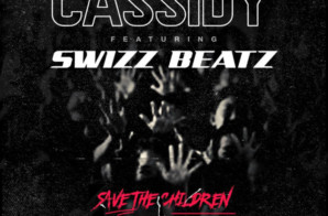 Cassidy & Swizz Beatz – Save the Children