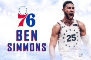 Fresh Prince of the Sixers: The Philadelphia 76ers Sign Ben Simmons To a 5-Year Contract Extension