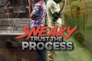 Sneaky – Trust The Process, Hosted by DJ Scream (Mixtape)