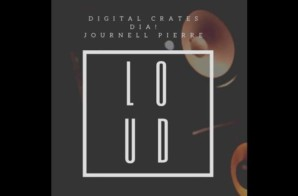 Digital Crates – Loud (feat. Dia! & Journell Pierre)