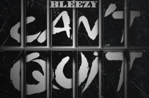 Bleezy – Can't Quit (Video)