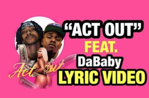 @Gatti800 feat @Dababy – ACT OUT (Official Lyric Video)
