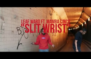 Leaf Ward ft Mamba Cinco – Slit Wrist (Video)