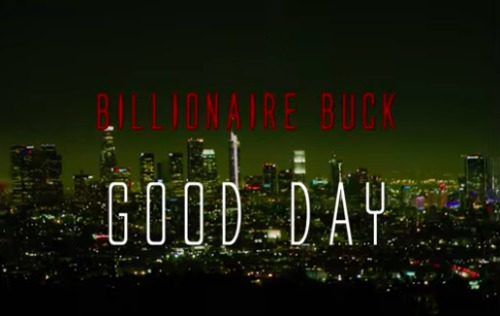 Screen-Shot-2019-11-01-at-12.57.06-PM-500x316 Billionaire Buck - Good Day (Video)