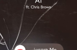 A1 – Ignore Me Ft. Chris Brown