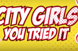 City Girls – You Tried It (Lyric Video)