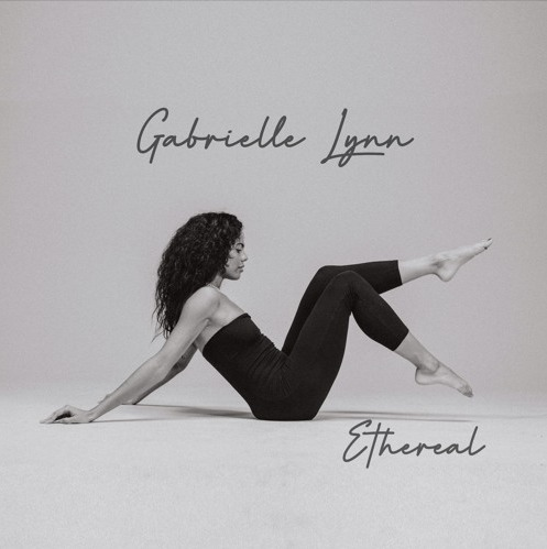Gabrielle Lynn – Ethereal (EP Stream) (Prod. By RioTheyNeedAHit)