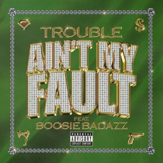 "artwork_5dbbb1e762b89_400x400bb TROUBLE AND BOOSIE BADAZZ TEAM UP IN NEW VIDEO ""AIN'T MY FAULT!"""