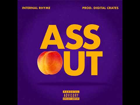 Internal Rhyme – Ass Out (Prod by Digital Crates)