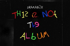 DRAMAB2R – THIS IS NOT THE ALBUM
