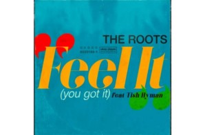 The Roots – Feel It (You Got It) Ft. Tish Hyman