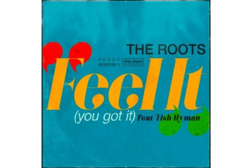 https___hypebeast.com_image_2019_12_the-roots-feel-it-you-got-it-feat-tish-hyman-single-stream-001-500x334 The Roots - Feel It (You Got It) Ft. Tish Hyman