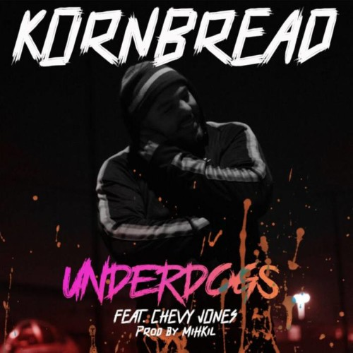 Cornbread – Underdogs Ft. Chevy Jones