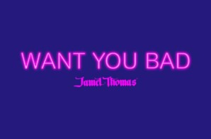 HHS1987 Premiere: Jamel Thomas – Want You Bad