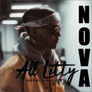 Nova – All Litty (Prod. by Jahlil Beats)