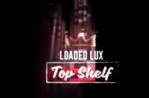 Hot 97 x Loaded Lux Top Shelf Freestyle, Ep. 03 (Video)