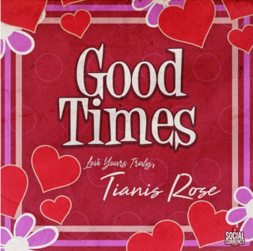 Screen-Shot-2020-02-15-at-4.09.47-AM-500x495 Tianis Rose - Good Times