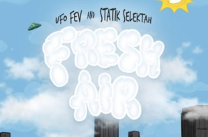 UFO Fev & Statik Selektah – Fresh Air