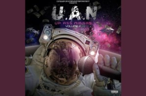 Conquer Or Starve Entertainment – U.A.N up Ass N****s, Vol. 2 (Album Stream)