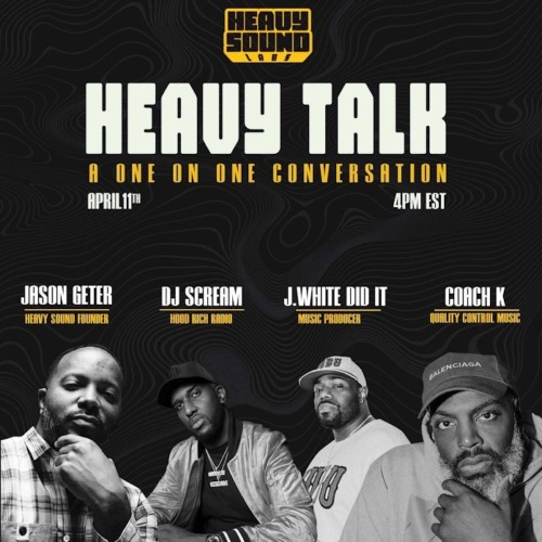 0-5-500x500 Music Industry Vet Jason Geter Taps Coach K, DJ Scream & J. White Did It For The Launch of His Heavy Talk Conversation Series
