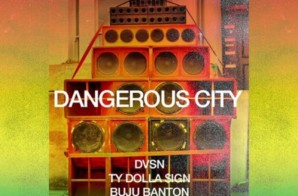 DVSN – Dangerous City Ft. Ty Dolla $ign & Buju Banton