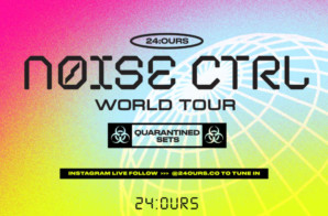 "24:OURS Presents… ""Noise Ctrl: World Tour"""