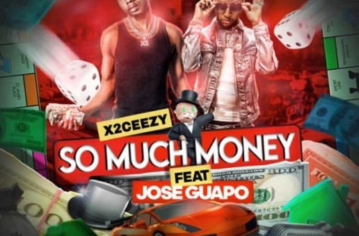 X2Ceezy – So Much Money Ft. Jose Guapo