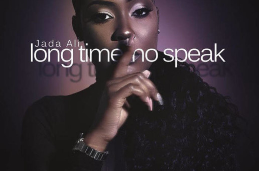 "Jada Ali – ""Long Time No Speak"" (Album + Documentary)"