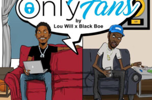 "Lou Will Drops a New Quarantine Record ""Only Fans"" Ft. Black Boe"
