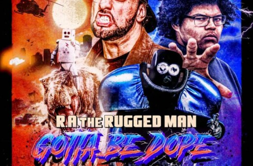 R.A. The Rugged Man releases new visual 'Gotta Be Dope' ft. A-F-R-O and DJ Jazzy Jeff!