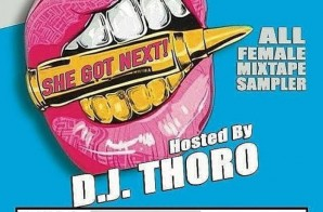 SHE GOT NEXT COMPILATION Hosted by DJ Thoro