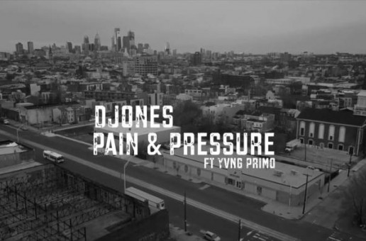 D Jones – Pain & Pressure ft Yvng Primo (Video)