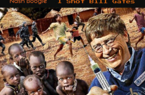 Nash Boogie – I Shot Bill Gates